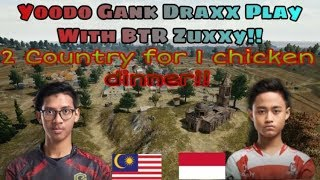 Yoodo Gank Draxx Play With Btr Zuxxy!!2 Country For 1 Chicken