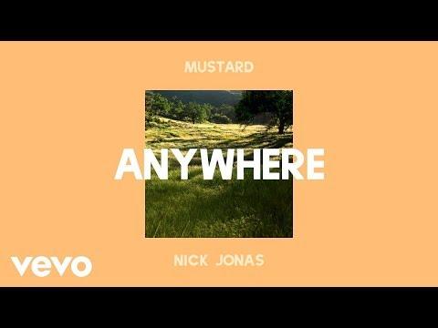 Mustard, Nick Jonas - Anywhere (Offical Audio) lyrics