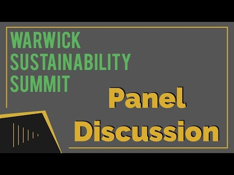 Panel Discussion | Warwick Sustainability Summit 2018