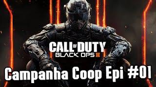 Call of Duty Black Ops 3 CAMPANHA COOP: MISSÃO 01 - O INÍCIO DA TRETA