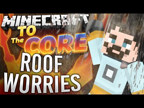 #Minecraft Mods - To The Core #64 - ROOF WORRIES