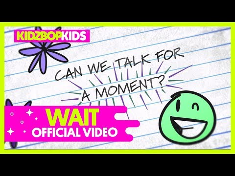 KIDZ BOP Kids - Wait (Official Lyric Video) [KIDZ BOP 38]