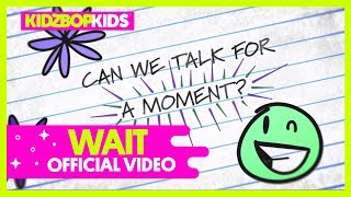KIDZ BOP Kids - Wait (Official Lyric Video) [KIDZ BOP 38] #ReadAlong