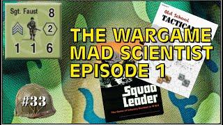 Old School Tactical plus Squad Leader, Episode 1