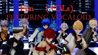 [ MMD ] Fun - VOCALOID Guys (+ DLs) HD 60 fps ( Fukase Oliver YOHIOloid Dex Piko Dell Kaito Len )