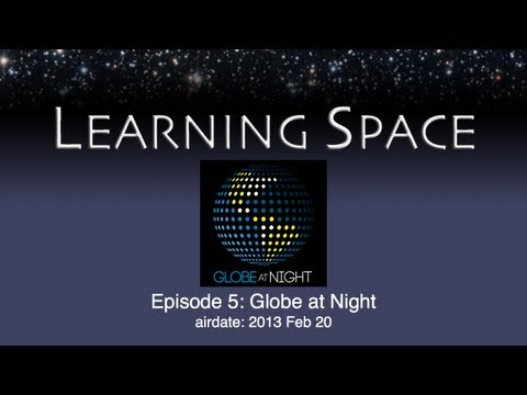 Learning Space Ep. 05: Globe at Night