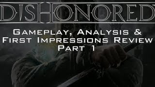 Dishonored PC Gameplay, Analysis and First Impressions Review Part 1