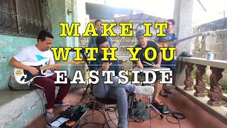 Make It With You - Eastside Band Cover