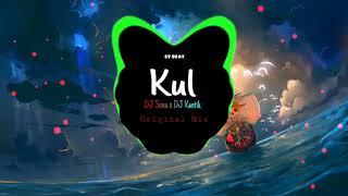Kul - Dj Sonu x Dj Kantik [Original Mix]   Bài Hát Hay Nhất Tik Tok 2019