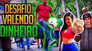 DESAFIO DE RUA: 100 EMBAIXADINHAS GANHA 50 REAIS!!