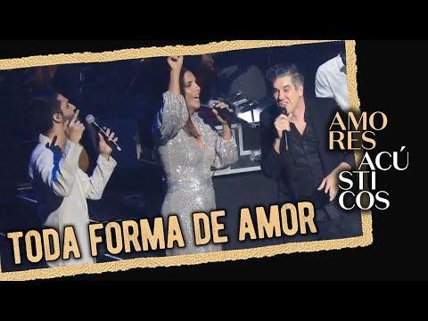 Silva Ivete Sangalo e Jota Quest - Toda Forma de Amor Ao Vivo - Amores Acústicos - 2019
