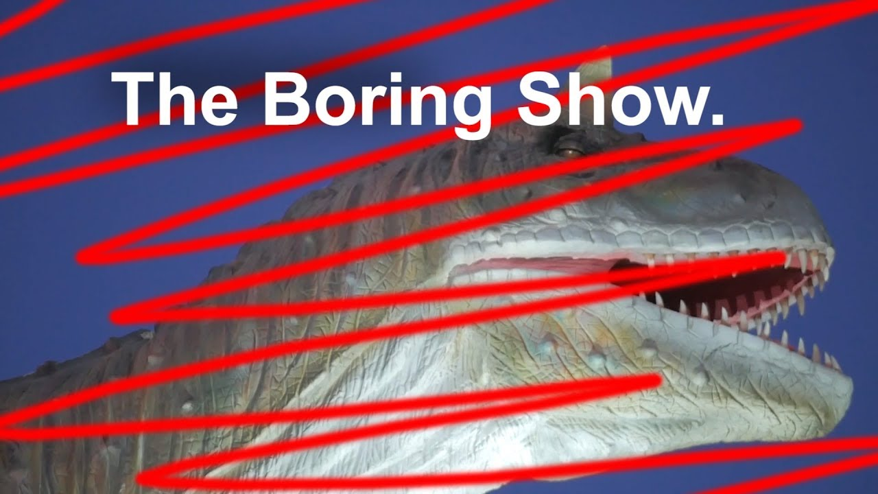Introducing The Boring Show!