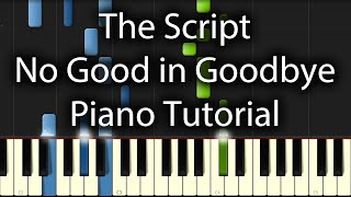 The Script - No Good in Goodbye Tutorial (How To Play On Piano)