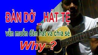 Đàn dở hát tệ mà sao vẫn thích chơi guitar?