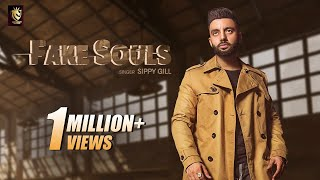 Fake Souls (Official Video) | Sippy Gill | Laddi Gill | 10 Mints Records | Latest Punjabi Songs 2020