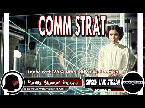 SWGOH Live Stream Episode 93: Comm Strat | Star Wars: Galaxy of Heroes #swgoh