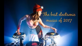 Best electronic music 2017