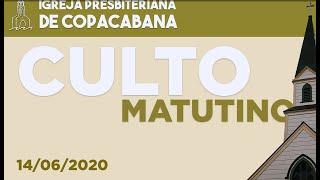 IPCopacabana - Culto matutino - 14/06/2020