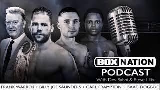 BoxNation Podcast Ep 21 🎙 Frank Warren, Billy Joe Saunders, Isaac Dogboe & more!