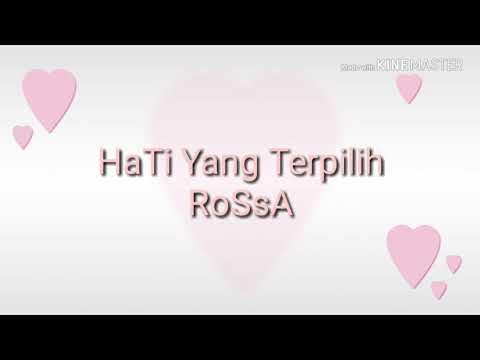 Lirik lagu hati yang terpilih -ROSSA