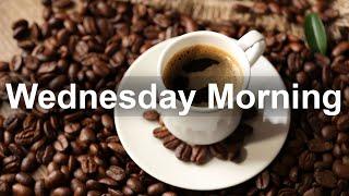 Wednesday Morning Jazz  Happy Jazz Cafe and Bossa Nova Music for Positive Mood