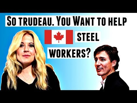 Hey Justin Trudeau - want to help steel workers in Canada?