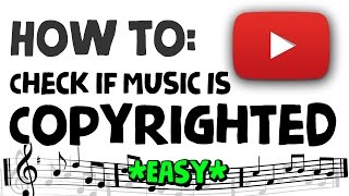How to Check if Music is Copyrighted (EASIEST WAY) Copyright Free Tutorial 2016