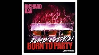 Richard Kah - Born to Party (Natty Rico Edit)