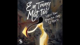 EM TRONG MẮT TÔI - Nguyễn Đức Cường Ft. DJ MINH TRÍ (Official Remix)