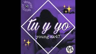 Tu y Yo💑-Young Ak47 (Prod.Movement Records)