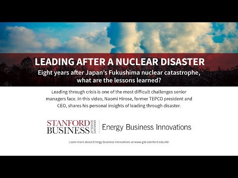 Naomi Hirose, former TEPCO president & CEO, on Leading After a Nuclear Disaster