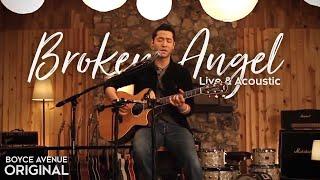 Boyce Avenue Broken Angel Live & Acoustic On Apple & Spotify