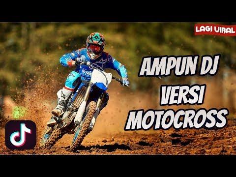 AMPUN DJ VERSI MOTOCROSS (TIK TOK MUSIK VIDEO)