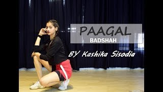 PAAGAL  BADSHAH  new hit song 2019  Kashika Sisodia Choreography