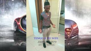 Jayson Fifty Tengo A Tu Wife (By Jr Music) Oficial Audio