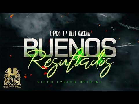 Legado 7 – Buenos Resultados ft. Uriel Gaxiola