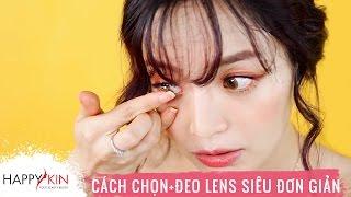 Cách Chọn Và Đeo Lens Siêu Đơn Giản   HI BEAUTIES #9   Happy Skin