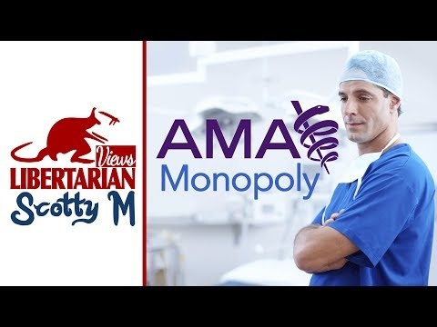American Healthcare: American Medical Association Monopoly—Healthcare Costs