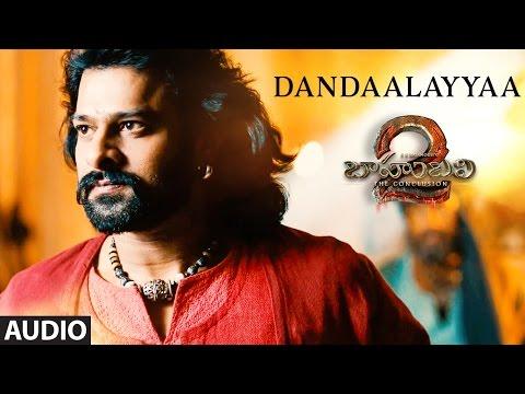 Dandaalayyaa Full Song Audio | Baahubali 2 | Prabhas, Anushka, Rana, Tamannaah, SS Rajamouli