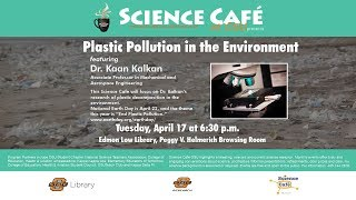 Science Cafe: Plastic Pollution in the Environment