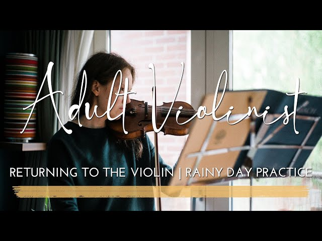 Returning to the Violin as an Adult   Violin Practice   A Rainy Day Walk   Daily Habits & Routines
