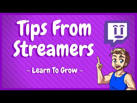 Twitch Tips From Streamers - Improving Your Stream Right Now!