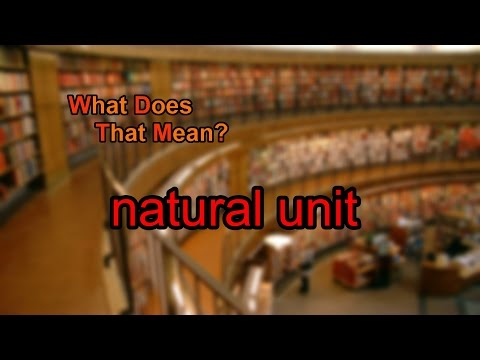 What does natural unit mean?