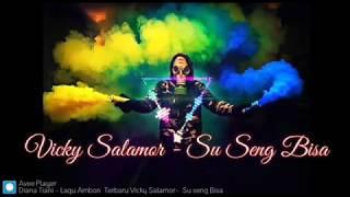 Download Lagu ambon terbaik - Su Seng Bisa - Vicky Salamor (official video lirik)