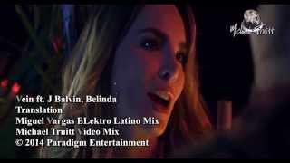 vein ft j balvin belinda translation miguel vargas elektro latino mix michael truitt video mix