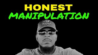 HONEST MANIPULATION vs Lies & Deceit