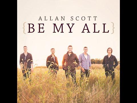 Allan Scott - Be My All - Lyric Video