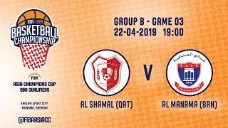 LIVE 🔴 - Al Shamal (QAT) v Manama (BRN) - FIBA Asia Champions Cup 2019 - GBA Qualifiers