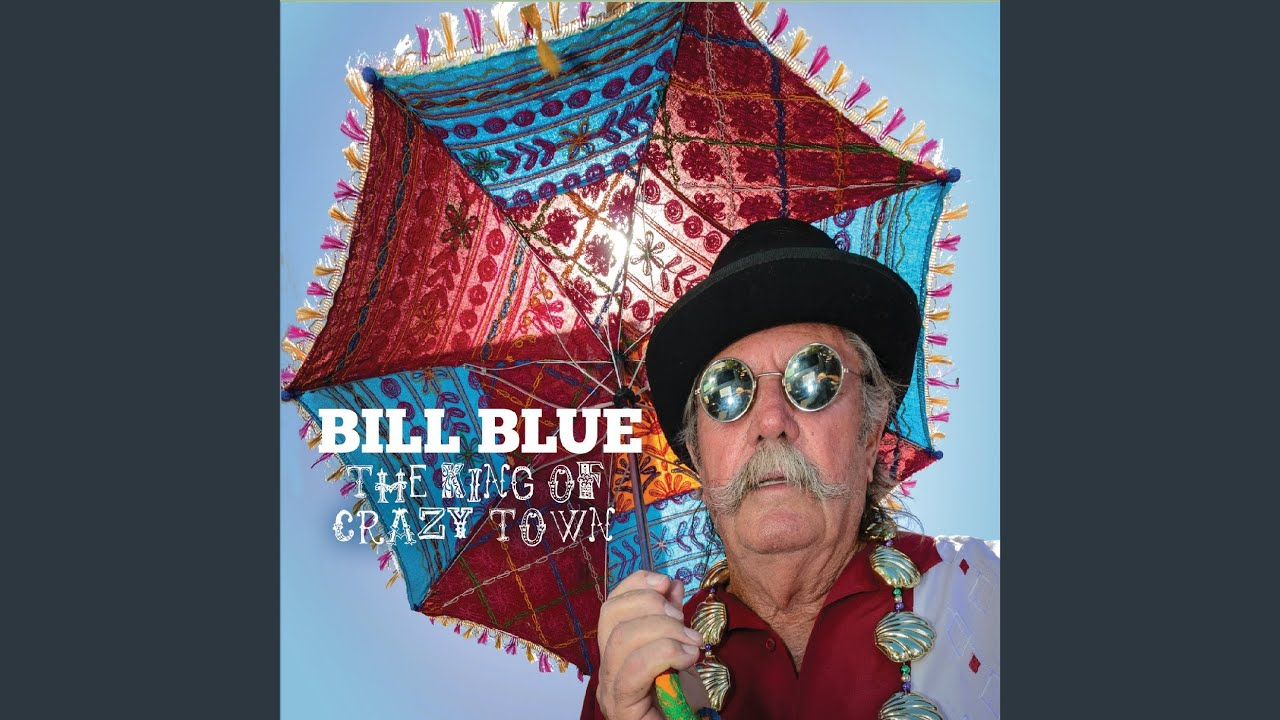 BILL BLUE : The king of crazy town (2020)
