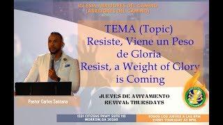 Abridores Del Camino - Resiste, Viene un Peso de Gloria (Pastor Carlos Santana)